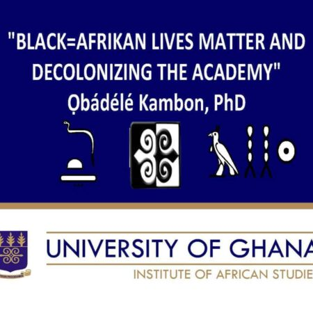 """""""Afrikan=Black Lives Matter and Decolonizing the Academy"""""""