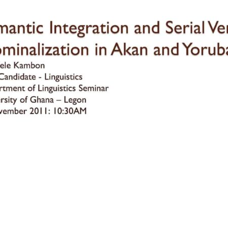 Semantic Integration and Serial Verb Nominalization in Akan and Yoruba