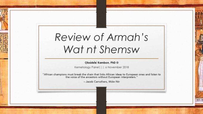 Dr. Kambon's Critique of Nana Ayi Kwei Armah's Wat nt Shemsw