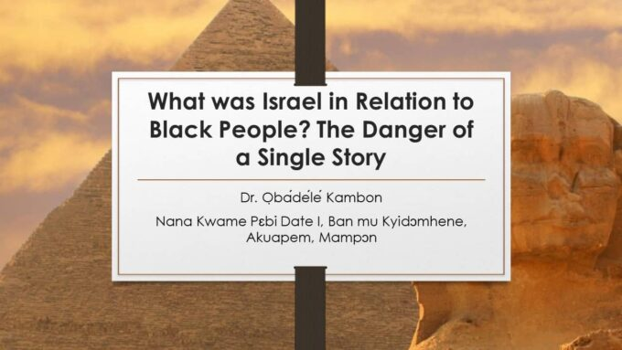What was Israel in Relation to Black People? The Danger of a Single Story
