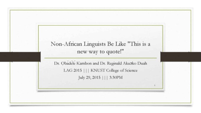 """Non-African Linguists be like, """"This is a new way to quote!"""""""